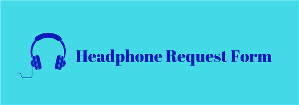 Headphone Request Form